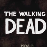 The Walking Dead Season 1 (epizoda 1 – epizoda 5)